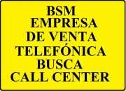 DISTRIBUIDOR VODAFONE RESIDENCIAL BUSCA CALL CENTER CON EXPERIENCIA